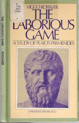 The laborious game : A study of Plato's Parmenides. Viggo Rossvær, Rossvaer