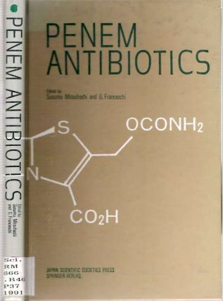 Penem Antibiotics : FCE 22101 and Its Orally Absorbed Ester FCE 22891. Susumu Mitsuhashi, G...