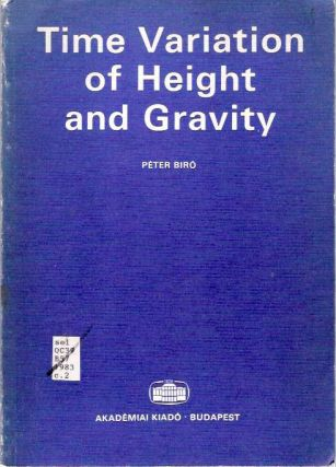 Time variation of height and gravity. Péter Biró, Peter Biro