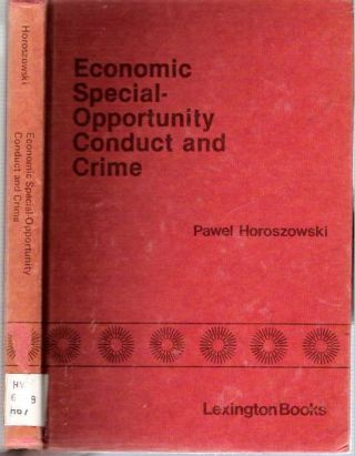 Economic Special-Opportunity Conduct And Crime. Pawel Horoszowski