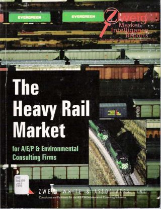 The Heavy Rail Market for A/E/P & Environmental Consulting Firms. Christopher Klein, White...