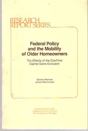Federal Policy and the Mobility of Older Homeowners : The Effects of the One-Time Capital Gains...