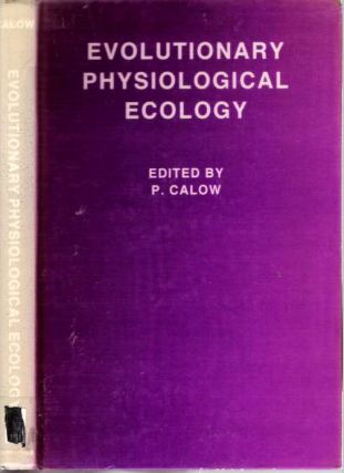 Evolutionary Physiological Ecology. Peter Calow