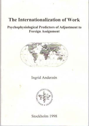 The Internationalization of Work : Psychophysiological predictors of adjustment to foreign assignment. Ingrid Anderzén, Anderzen.