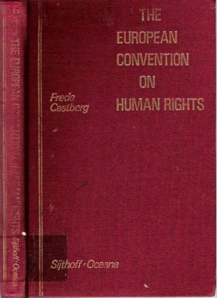 The European Convention on Human Rights. Frede Castberg, Torkel Opsahl, Thomas Ouchterlony