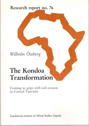 The Kondoa Transformation : Coming to grips with soil erosion in Central Tanzania. Wilhelm...