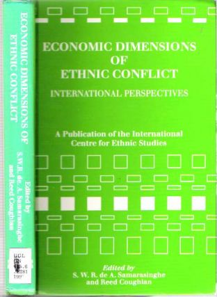 Economic Dimensions of Ethnic Conflict. S. W. R. de A. Samarasinghe, Reed Coughlan