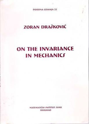 On the Invariance in Mechanics. Zoran Draskovic