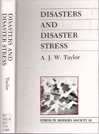 Disasters and Disaster Stress. Antony James William Taylor