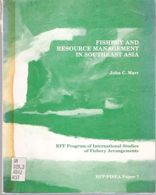 Fishery and Resources Management in Southeast Asia. John C. Marr.