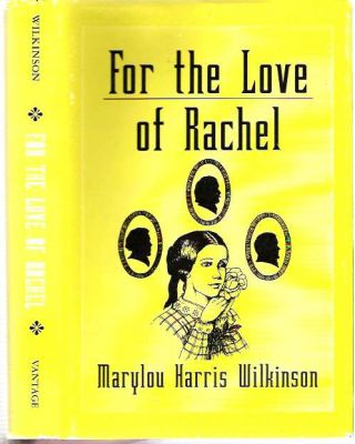For the Love of Rachel. Marylou Harris Wilkinson