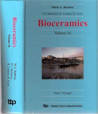Bioceramics : Volume 16 : Proceedings of the 16th International Symposium on Ceramics in...