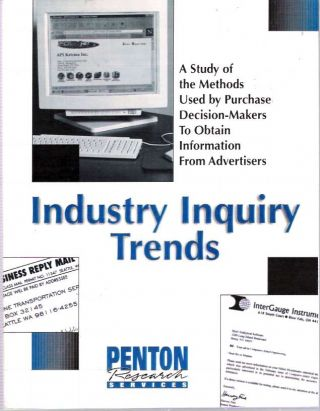 Industry Inquiry Trends : A study of the methods used by purchase decision makers to obtain information from advertisers. Penton Research Services.