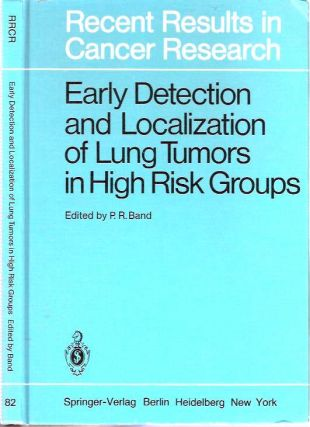 Early Detection and Localization of Lung Tumors in High Risk Groups. Pierre R. Band
