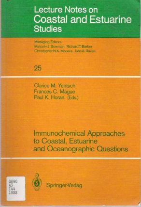 Immunochemical Approaches to Coastal, Estuarine and Oceangraphic Questions. Clarice M Yentsch,...