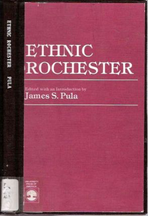Ethnic Rochester. James S. Pula, edited