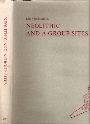 Neolithic and A-Group Sites : Volume 3:1 (Text). Hans-Åke Nordström, Gun Björkman...