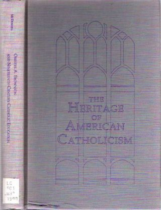 Orestes A Brownson and Nineteenth-Century Catholic Education. James Michael McDonnell.
