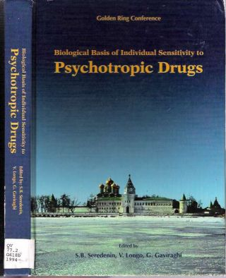 Biological Basis of Individual Sensitivity to Psychotropic Drugs. S. B Seredenin, G. Gaviraghi,...