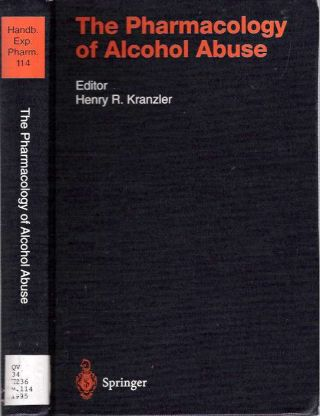 The Pharmacology of Alcohol Abuse. Henry R. Kranzler