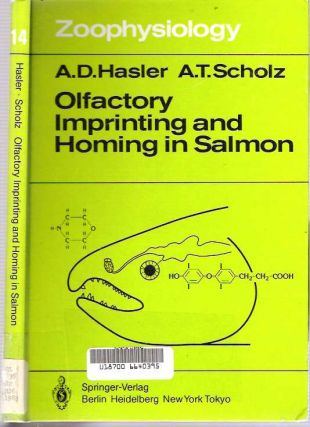 Olfactory Imprinting and Homing in Salmon : Investigations into the Mechanism of the Imprinting...