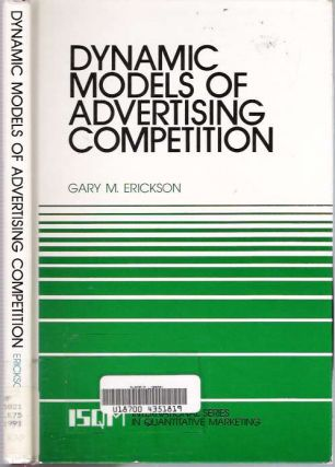 Dynamic Models of Advertising Competition : Open- and Closed-Loop Extensions. Gary M. Erickson