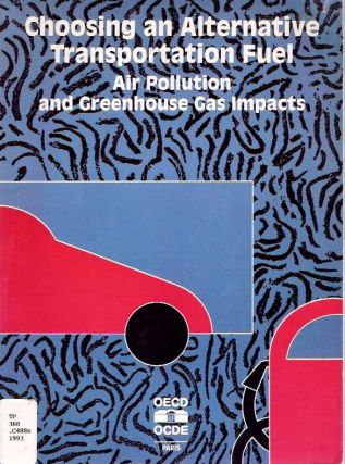 Choosing an Alternative Transportation Fuel : Air Pollution and Greenhouse Gas Impacts. Daniel...
