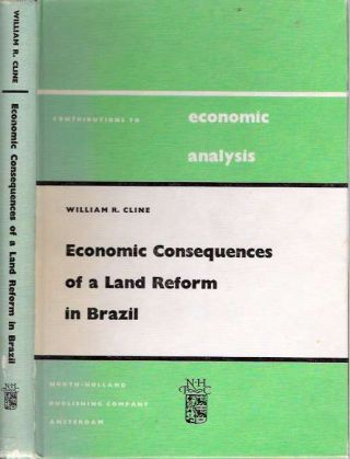 Economic Consequences of a Land Reform in Brazil. William R. Cline