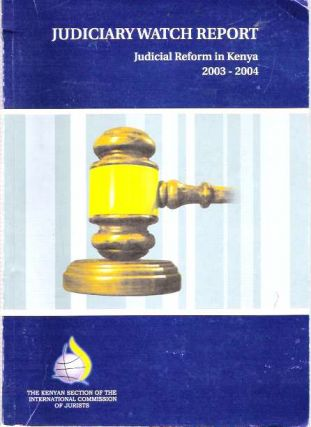Judicial Reform in Kenya, 2003-2004. Maurice Odhiambo Makoloo, Philip Kichana, International...