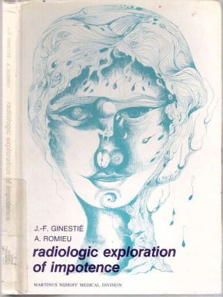 Radiologic Exploration of Impotence. J.-F Ginestié, A Romieu.