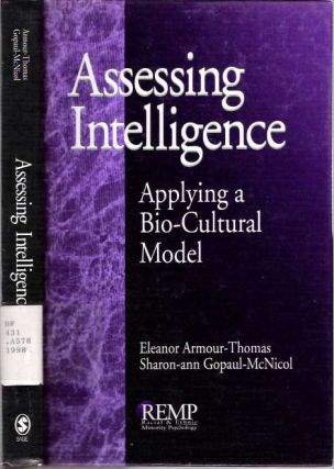 Assessing Intelligence : Applying a Bio-Cultural Model. Eleanor Armour-Thomas, Sharon-ann...
