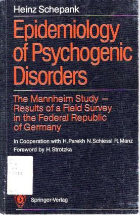 Epidemiology of Psychogenic Disorders : The Mannheim Study - Results of a Field Survey in the...