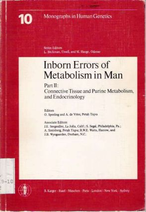 Inborn Errors of Metabolism in Man : Part II : Connective Tissue and Purine Metabolism and...