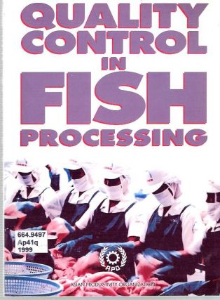 Quality Control in Fish Processing. Robert A. R. Oliver, Asian Productivity Organization