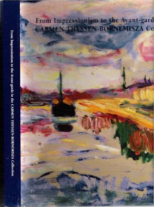 From Impressionism to the Avant-garde in the Carmen Thyssen-Bornemisza Collection. Tomàs...