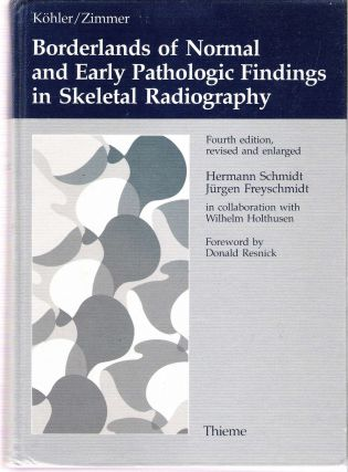 Köhler/Zimmer Borderlands of Normal and Early Pathologic Findings in Skeletal Radiography : ...