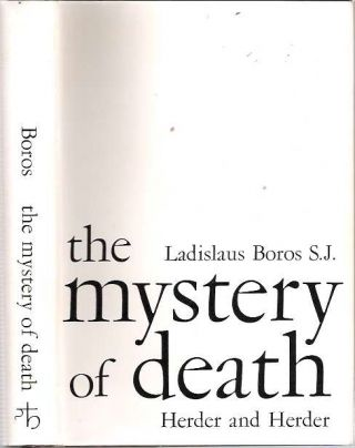 The Mystery of Death. Ladislaus Boros