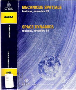 Mécanique spatiale = Space Dynamics. Centre National d'Etudes Spatiales, CNES