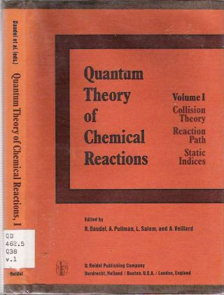 Quantum Theory of Chemical Reactions : Volume 1: Collision Theory, Reaction Path, Static...