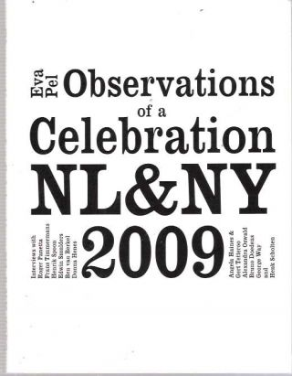 Observations of A Celebration NL&NY 2009 Interviews with Roger Panetta, Frans Timmermans, Henrik...