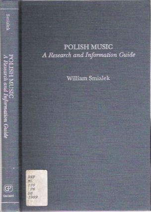 Polish Music : A Research and Information Guide. William Smialek