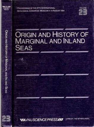 Origin And History of Marginal And Inland Seas : Proceedings of the 27th International...