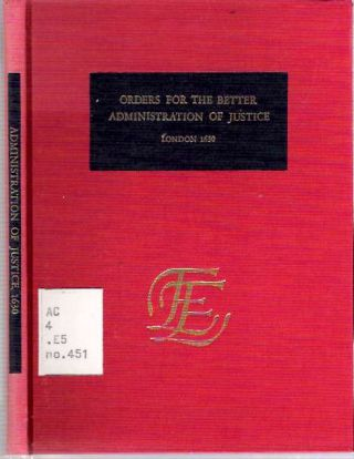 Orders and Directions for the Better Administration of Justice : London, 1630. etc Great...