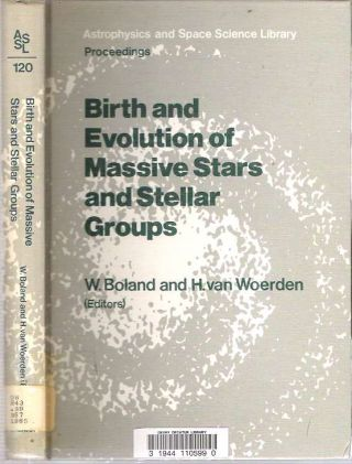 Birth and Evolution of Massive Stars and Stellar Groups. Wilfried Boland, Hugo van Woerden.