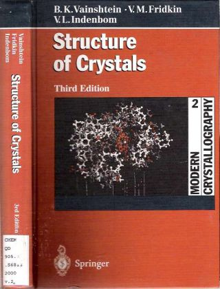 Structure of Crystals : Third, Revised Edition with 423 Figures, 7 in Color. Boris K Vainshtein,...
