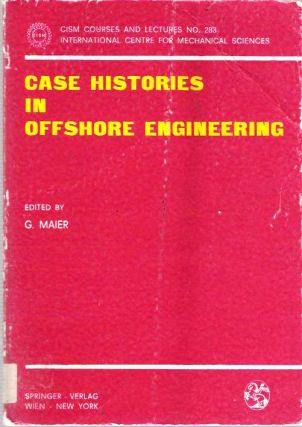 Case Histories in Offshore Engineering. Giulio Maier