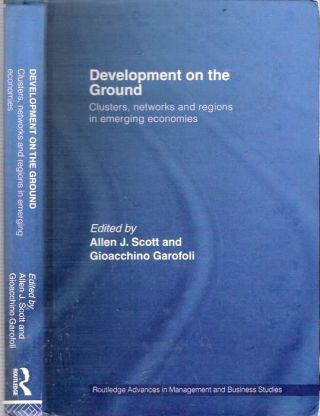Development on the Ground : Clusters, Networks and Regions in Emerging Economies. Allen J....