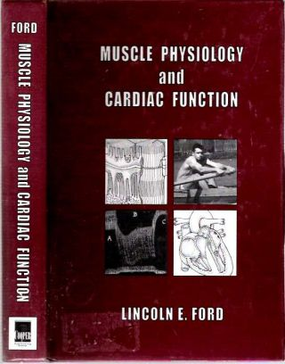 Muscle Physiology and Cardiac Function. Lincoln E. Ford