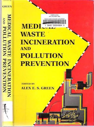 Medical Waste Incineration and Pollution Prevention. Alex E. S. Green.