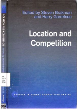 Location and Competition. Steven Brakman, Harry Garretsen.